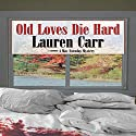 Old Loves Die Hard: A Mac Faraday Mystery Audiobook by Lauren Carr Narrated by James C. Lewis