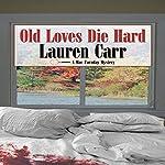 Old Loves Die Hard: A Mac Faraday Mystery | Lauren Carr