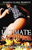 The Ultimate Sacrifice, Anthony Fields, 0981854583