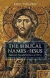 The Biblical Names of Jesus: Beautiful, Powerful
