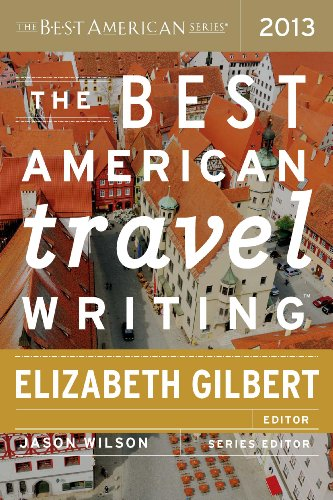The Best American Travel Writing 2013 (The Best American Series ®)