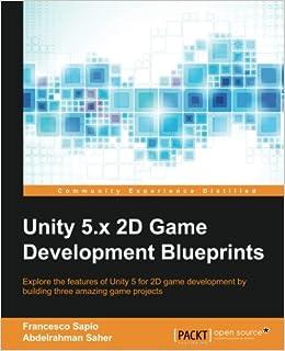 Unity 5 x 2D Game Development Blueprints: Francesco Sapio