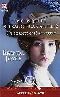 Une enquête de Francesca Cahill, Tome 2 : Un suspect embarrassant / Un coupable gênant  par Joyce