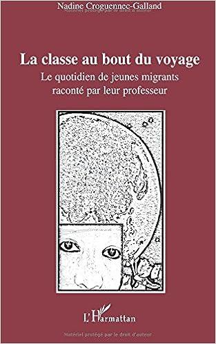 La classe au bout du voyage : Le quotidien de jeunes migrants raconté par leur professeur pdf, epub ebook
