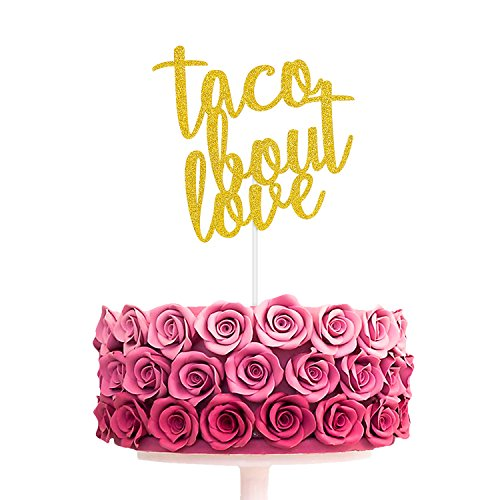 Yaaaaasss! Taco Bout Love Cake Topper Gold Glitter Wedding Engagement Bridal Shower Party - Wedding Cake Shower