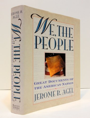 We, the People: Great Documents of the American Nation