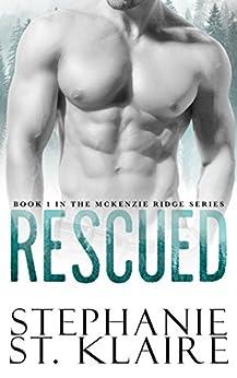 Rescued (A McKenzie Ridge Novel Book 1) by [St. Klaire, Stephanie]