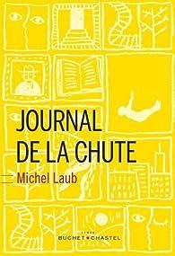 Journal de la chute par Michel Laub