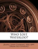 Who Lost Waterloo?, , 1172222479
