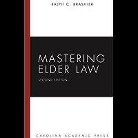 Mastering Elder Law, Second Edition (Mastering Series)