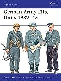 : German Army Elite Units 1939–45 (Men-at-Arms)