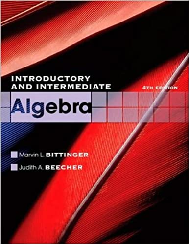 Book by Judith A. Beecher,by Marvin L. Bittinger Introductory and Intermediate Algebra (4th Edition) (The Bittinger Worktext Series) (text only)4th (Fourth) edition 2010