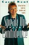Speak up with Confidence, Carol J. Kent, 0891099913