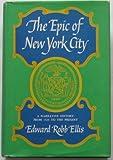 The Epic of New York City : A Narrative History, Ellis, Edward R., 0880295163