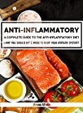 Anti-Inflammatory Diet: A complete guide to the Anti-Inflammatory Diet, How to reduce Inflammation?: What you should eat & avoid to Reset your Immune System … Immune System, Reduce Inflammation Book 1)