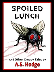 Spoiled Lunch and Other Creepy Tales