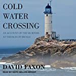 Cold Water Crossing: An Account of the Murders at the Isles of Shoals | David Faxon