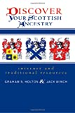 Discover Your Scottish Ancestry, Graham S. Holton and Jack Winch, 157098428X