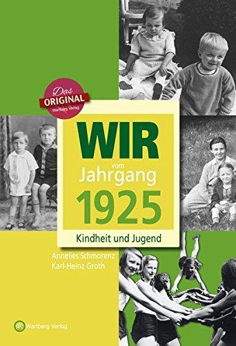 Wir vom Jahrgang 1925 - Kindheit und Jugend (Jahrgangsbände)