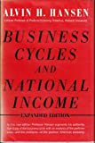 Business Cycles and National Income, Hansen, Alvin H., 0393097269