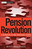 Pension Revolution: A Solution to the Pensions Crisis