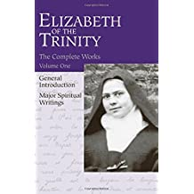 Complete Works of Elizabeth of the Trinity Vol.1