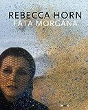 Rebecca Horn: Fata Morgana, Angela Vettese, Iso Camartin, 888158753X