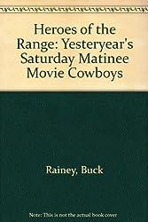 Heroes of the Range: Yesteryear's Saturday Matinee Movie Cowboys