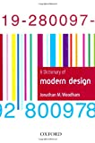 A Dictionary of Modern Design, Jonathan M. Woodham, 0192800973