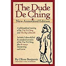 The Dude De Ching: New Annotated Edition