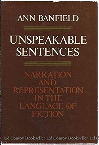 Unspeakable Sentences: Narration and Representation in the Language of Fiction