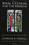 img - for Jesus, Lazarus, and the Messiah: Unveiling Three Christian Mysteries book / textbook / text book
