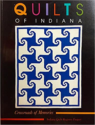 Quilts Of Indiana Crossroads Of Memories Indiana Quilt