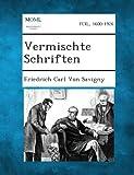 Vermischte Schriften, Friedrich Carl Von Savigny, 1289351538