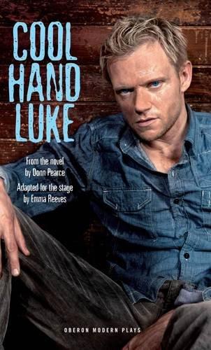 Cool Hand Luke (Oberon Modern Plays)