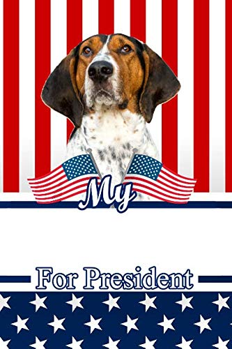 My Treeing Walker Coonhound For President: 2020 Election Isometric DOT Paper Notebook 120 pages - New Treeing Walker
