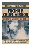 Facing a Cruel Mirror : Israel's Moment of Truth, Bar-Zohar, Michael, 0684191946