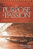 The Purpose of Passion, Kurt Bruner and Jim Ware, 1414320590