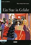 Ein Star in Gefahr (Niveau A2). Mit Audio-CD