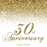 30th Anniversary Guest Book: Modern Guestbook for Thirtieth Wedding Anniversary Party Floral decorated interior pages for Photos Sign in Messages & ... List  Anniversary Keepsake Gift for Couples