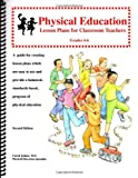 Physical Education Lesson Plans for Classroom Teachers, Grades 4-6, Carol Jahan, 097144935X