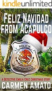 Feliz Navidad From Acapulco: A Detective Emilia Cruz Christmas Story (Detective Emiia Cruz)
