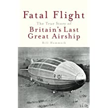 Fatal Flight: The True Story of the Britain's Last Great Airship