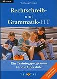 Rechtschreib- und Grammatik-FIT. Ein Trainingsprogramm für die Oberstufe ab dem 9. Schuljahr CD-ROM für Windows Vista; XP; 2000; NT; ME; 98.  (Lernmaterialien)