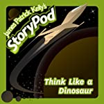 Think Like a Dinosaur | James Patrick Kelly