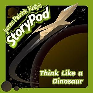 Think Like a Dinosaur Audiobook