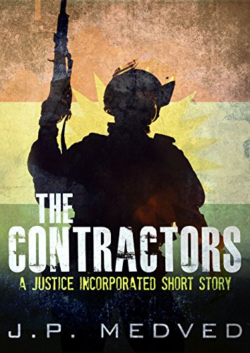 The Contractors: A Justice Incorporated Short Story by [Medved, J.P.]