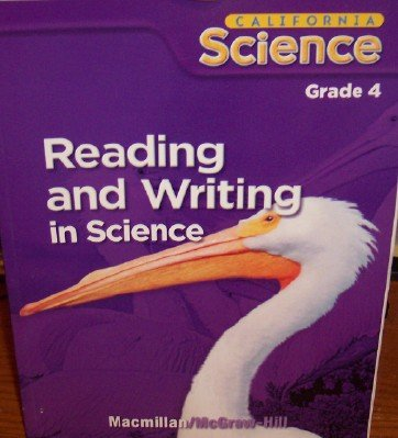 Reading and Writing in Science Grade 4 (California Science, Student Edition)