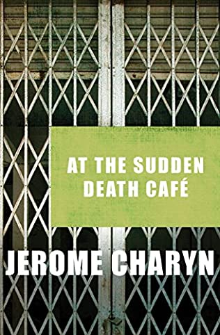book cover of At the Sudden Death Cafe