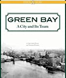 Green Bay: A City and Its Team